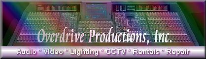 Professional Sound Design and Live Sound Productions - Overdrive Productions, Inc - PO Box 941787 - Plano, Texas - 75094-1787 - Dallas/Fort Worth 972.442.4800                   or Call Toll Free 877.509.5282