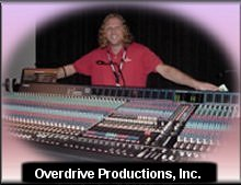 Steve Vinson of Overdrive Productions is always here and ready to help you with all of your audio production and sound system needs!  So don't hesitate to call on the professionals  at Overdrive Productions today!